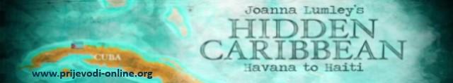 joanna_lumleys_hidden_caribbean_havana_to_haiti