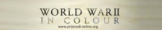WW II in Colour
